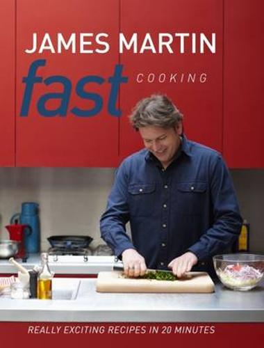 Fast Cooking: Really Exciting Recipes in 20 Minutes (Hardback)