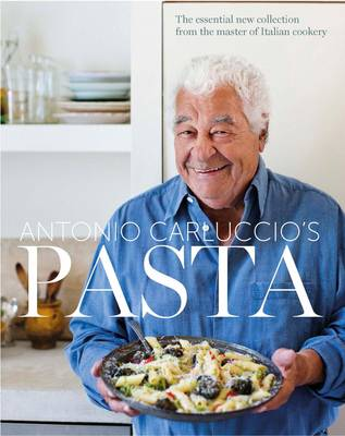 Pasta: The Essential New Collection from the Master of Italian Cookery (Hardback)