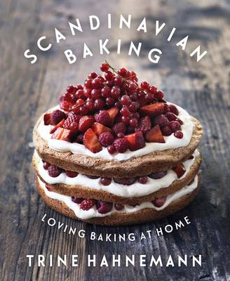 Scandinavian Baking: Loving Baking at Home (Hardback)