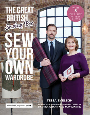 The Great British Sewing Bee: Sew Your Own Wardrobe (Hardback)