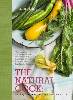 The Natural Cook: Eating the Seasons from Root to Fruit (Hardback)