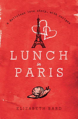 Lunch in Paris: A Delicious Love Story, with Recipes (Paperback)
