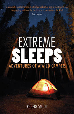 Extreme Sleeps: Adventures of a Wild Camper (Paperback)