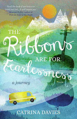 The Ribbons are for Fearlessness: A Journey (Paperback)