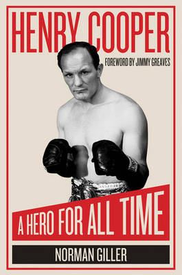 Henry Cooper: A Hero for All Time (Hardback)