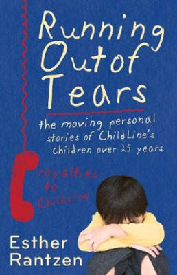Running Out of Tears: Twenty Five Years of ChildLine (Hardback)