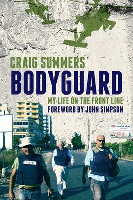 Bodyguard: My Life on the Front Line (Hardback)