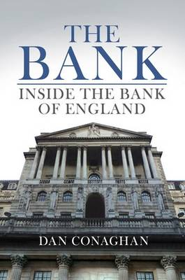 The Bank: Inside the Bank of England (Hardback)