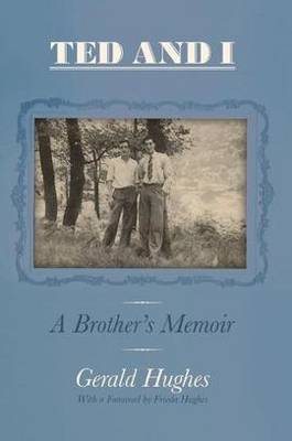 Ted and I: A Brother's Memoir (Hardback)
