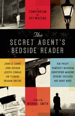 The Secret Agent's Bedside Reader: A Compendium of Spy Writing (Hardback)