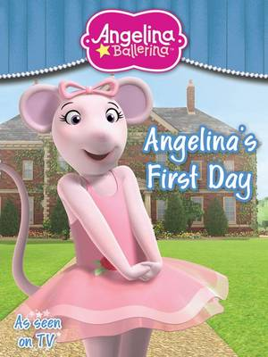 Angelina Ballerina First Day (Paperback)