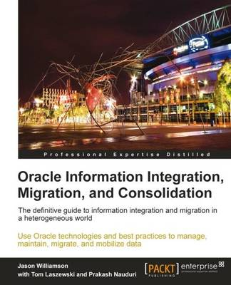Oracle Information Integration, Migration, and Consolidation (Paperback)
