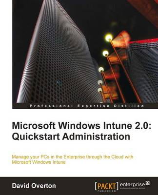 Microsoft Windows Intune: Quickstart Administration (Paperback)