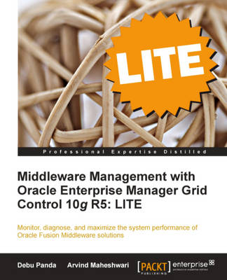 Middleware Management with Oracle Enterprise Manager Grid Control 10g R5: LITE (Paperback)