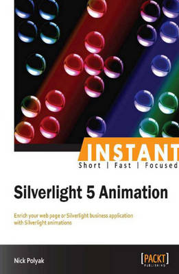 Instant Silverlight 5 Animation (Paperback)