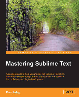 Mastering Sublime Text (Paperback)