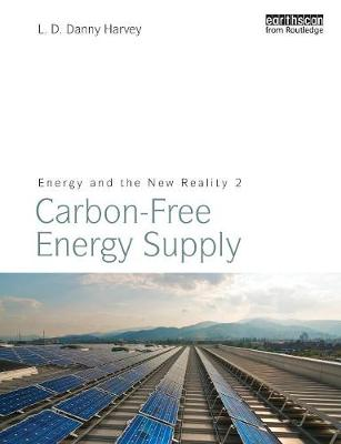 Energy and the New Reality: Volume 2: Carbon-Free Energy Supply (Paperback)
