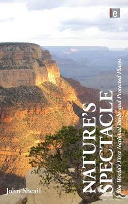 Nature's Spectacle: The World's First National Parks and Protected Places (Hardback)