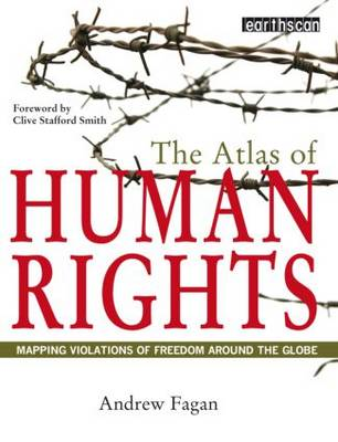 The Atlas of Human Rights: Mapping Violations of Freedom Worldwide - The Earthscan Atlas (Paperback)