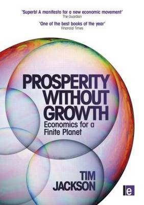Prosperity without Growth: Economics for a Finite Planet (Paperback)