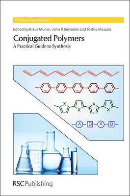 Conjugated Polymers: A Practical Guide to Synthesis - Polymer Chemistry Series 9 (Hardback)
