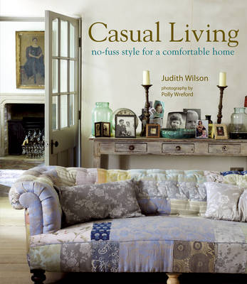 Casual Living: No-fuss Style for a Comfortable Home (Hardback)