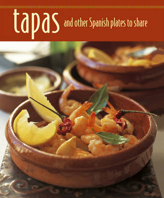 Tapas and Other Spanish Plates to Share (Hardback)