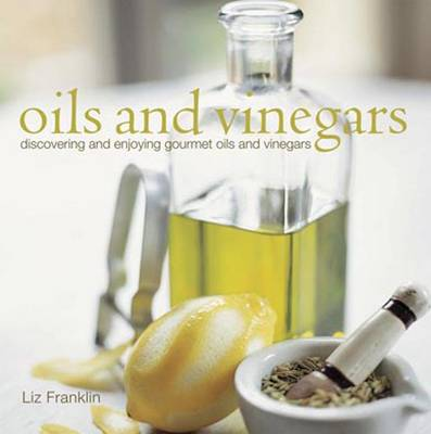 Oils and Vinegars (Hardback)