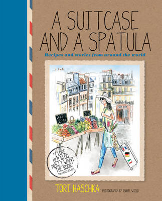 A Suitcase and a Spatula: Recipes and Stories from Around the World (Hardback)