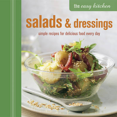 The Easy Kitchen: Salads and Dressings (Hardback)