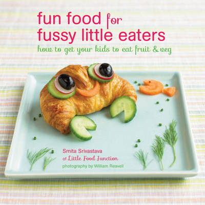 Fun Food for Fussy Little Eaters (Hardback)