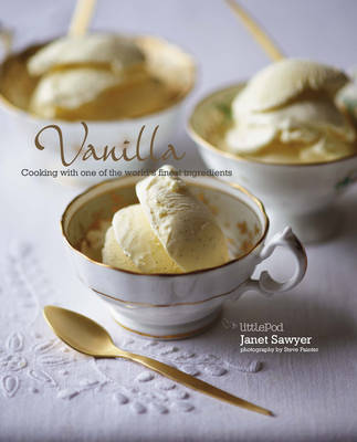 Vanilla: Cooking with the King of Spices (Hardback)