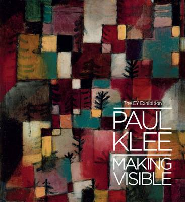 The Ey Exhibition - Paul Klee: Making Visible (Paperback)