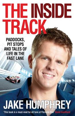 The Inside Track: Paddocks, Pit Stops and Tales of My Life in the Fast Lane (Paperback)