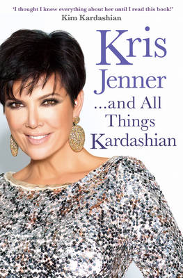 Kris Jenner... and All Things Kardashian (Paperback)