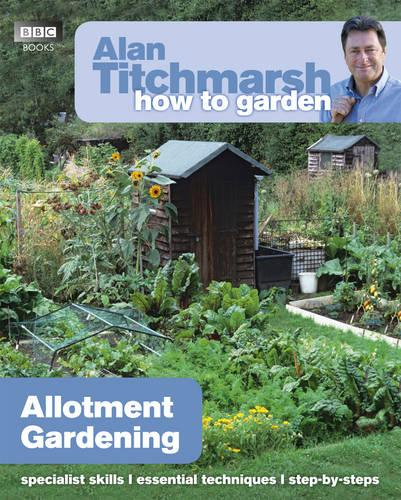 Alan Titchmarsh How to Garden: Allotment Gardening - How to Garden 20 (Paperback)