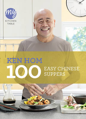 My Kitchen Table: 100 Easy Chinese Suppers - My Kitchen 16 (Paperback)