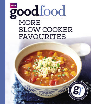 Good Food: More Slow Cooker Favourites: Triple-tested Recipes (Paperback)