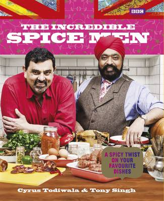 The Incredible Spice Men: Todiwala and Singh (Hardback)