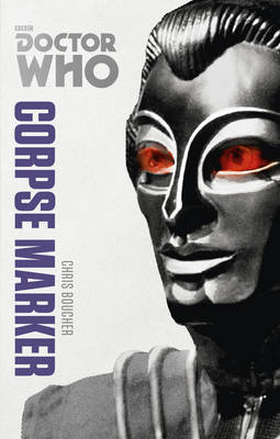 Doctor Who: Corpse Marker: The Monster Collection Edition - Doctor Who 195 (Paperback)