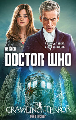 Doctor Who: the Crawling Terror (12th Doctor Novel) (Hardback)