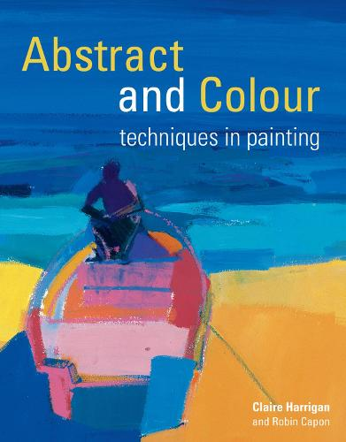 Abstract and Colour Techniques in Painting (Paperback)