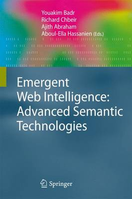 Emergent Web Intelligence: Advanced Semantic Technologies - Advanced Information and Knowledge Processing (Hardback)