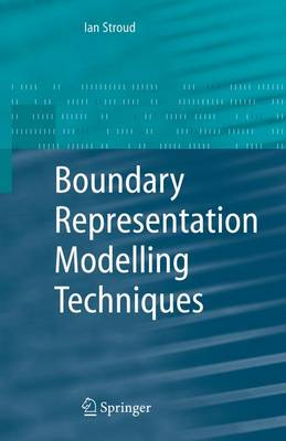 Boundary Representation Modelling Techniques (Paperback)