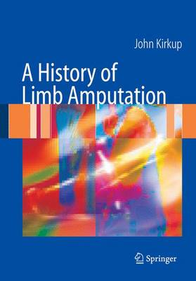 A History of Limb Amputation (Paperback)