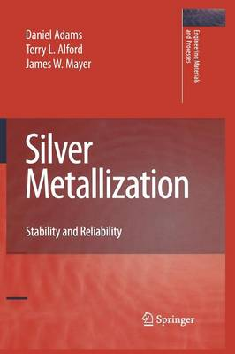 Silver Metallization: Stability and Reliability - Engineering Materials and Processes (Paperback)