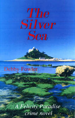 The Silver Sea - Felicity Paradise Crime Novel v. 3 (Paperback)