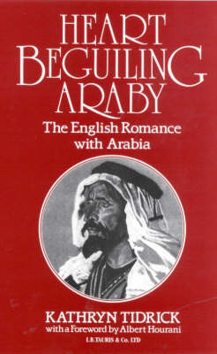 Heart-beguiling Araby: English Romance with Arabia (Hardback)