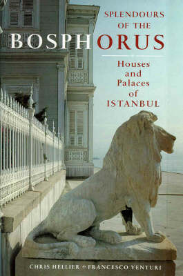 Splendours of the Bosphorus: Houses and Palaces of Istanbul (Hardback)