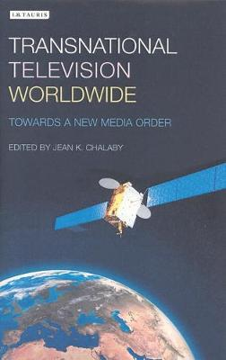 Transnational Television Worldwide: Towards a New Media Order (Paperback)